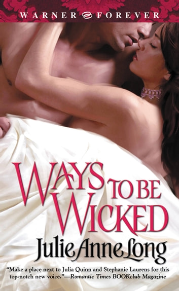 Ways to Be Wicked eBook by Julie Anne Long
