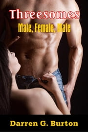 Threesomes: Male, Female, Male ebook by Darren G. Burton