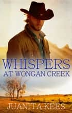 Whispers At Wongan Creek ebook by Juanita Kees