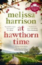 At Hawthorn Time ebook by Melissa Harrison