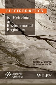 Electrokinetics for Petroleum and Environmental Engineers ebook by George V. Chilingar,Mohammed Haroun