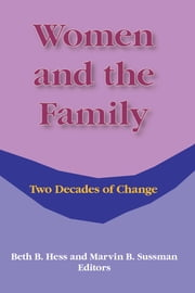 Women and the Family - Two Decades of Change ebook by Beth Hess,Marvin B Sussman