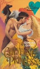 Cheyenne Princess ebook by Georgina Gentry