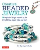Creative Beaded Jewelry ebook by Carolyn Schulz