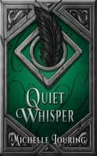Quiet Whisper ebook by Michelle Louring