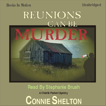 Reunions can be Murder audiobook by Connie Shelton