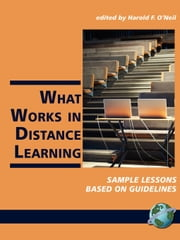 What Works in Distance Learning - Sample Lessons Based on Guidelines ebook by Harold F. O'Neil