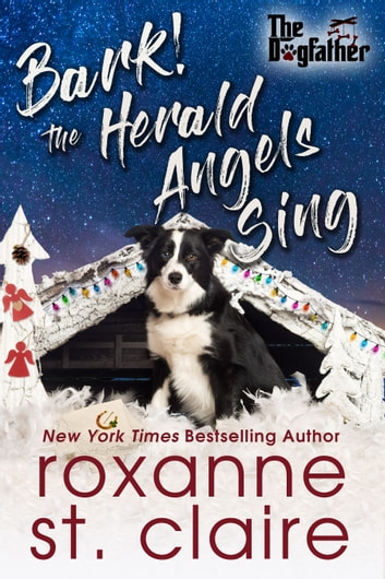 Bark! The Herald Angels Sing 電子書籍 by Roxanne St. Claire