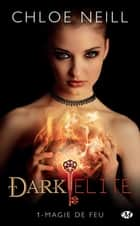 Magie de feu - Dark Elite, T1 eBook by Chloe Neill
