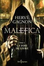 Malefica, tome 1 ebook by Hervé Gagnon
