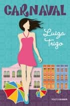 Carnaval ebook by Luiza Trigo