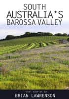 South Australia's Barossa Valley ebook by Brian Lawrenson