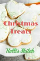 Christmas Treats ebook by Hollis Shiloh