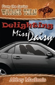 Delighting Miss Daisy ebook by Abbey MacInnis
