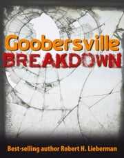 Goobersville Breakdown ebook by Robert H. Lieberman