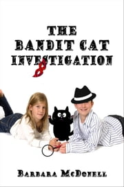 The Bandit Cat Investigation ebook by Barbara McDonell