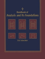 Handbook of Analysis and Its Foundations ebook by Eric Schechter