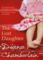 The Lost Daughter eBook by Diane Chamberlain