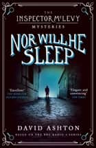 Nor Will He Sleep - An Inspector McLevy Mystery 4 ebook by David Ashton