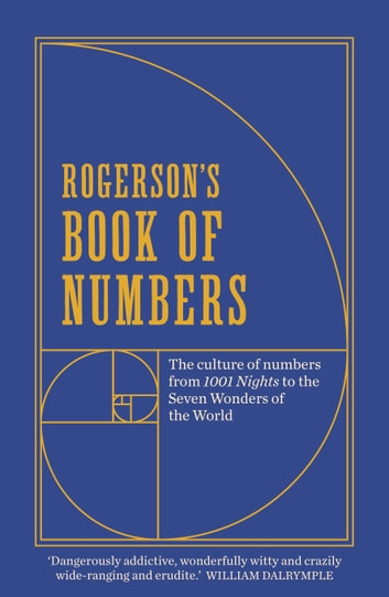 Rogerson's Book of Numbers - The culture of numbers from 1001 Nights to the Seven Wonders of the World ebook by Barnaby Rogerson