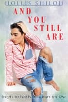 And You Still Are - Max & Jamie, #2 ebook by Hollis Shiloh