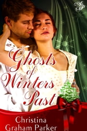 Ghosts of Winters Past ebook by Christina Graham Parker