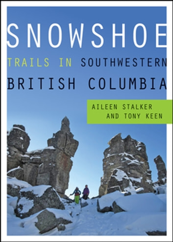 Snowshoe Trails in Southwestern British Columbia ebook by Aileen Stalker,Tony Keen