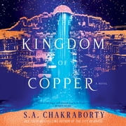 The Kingdom of Copper - A Novel audiobook by S. A. Chakraborty