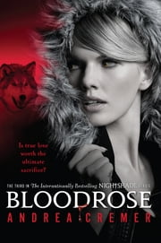 Bloodrose - A Nightshade Novel ebook by Andrea Cremer