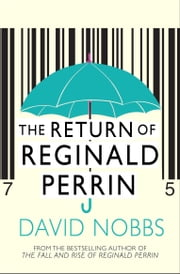 The Return Of Reginald Perrin - (Reginald Perrin) ebook by David Nobbs