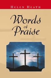 Words of Praise ebook by Helen Heath