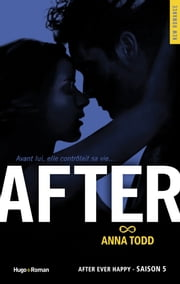 After Saison 5 ebook by Anna Todd, Claire Sarradel