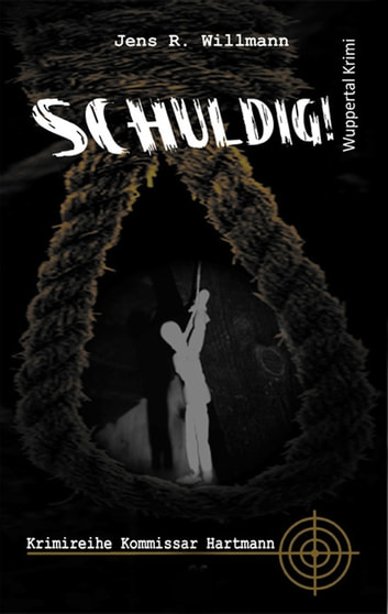 Schuldig! - Krimireihe Hartmann ebook by Jens R. Willmann