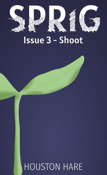Shoot (Sprig, Issue #3) ebook by Houston Hare
