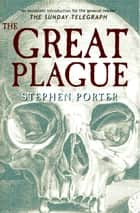 The Great Plague ebook by Stephen Porter