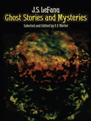 Ghost Stories and Mysteries ebook by J. S. LeFanu