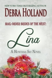 Mail-Order Brides of the West: Lina ebook by Debra Holland