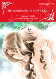 THE MARRIAGE HE MUST KEEP - Mills&Boon comics ebook by Dani Collins, Kazuna Uchida