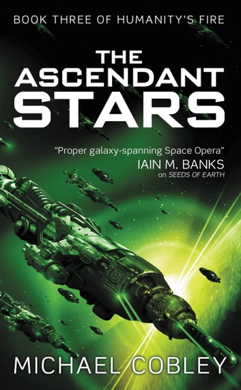 The Ascendant Stars ebook by Michael Cobley