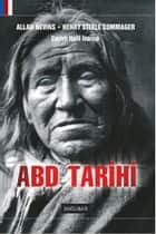 ABD Tarihi ebook by Alan Nevins, Henry Steele Commager, Halil İnalcık