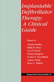 Implantable Defibrillator Therapy: A Clinical Guide ebook by Antonio Pacifico, Philip D. Henry, Gust H. Bardy,...