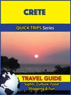 Crete Travel Guide (Quick Trips Series) - Sights, Culture, Food, Shopping & Fun ebook by Raymond Stone