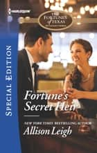 Fortune's Secret Heir ebook by Allison Leigh