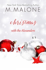 Christmas with The Alexanders ebook by M. Malone