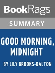 Summary & Study Guide: Good Morning Midnight ebook by BookRags