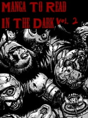 Manga To Read In The Dark Vol. 2 ebook by Best Manga