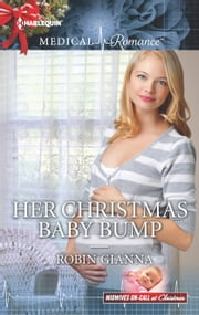 Her Christmas Baby Bump ebook by Robin Gianna