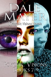 Psychic Visions: Books 7-9 ebook by Dale Mayer