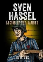 Legion of the Damned - Book One - A Comic Book Adaptation ebook by Sven Hassel, Johan Jernhed