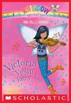Music Fairies #6: Victoria the Violin Fairy ebook by Daisy Meadows